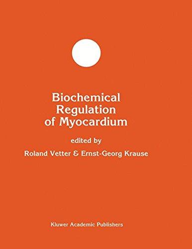 Biochemical Regulation of Myocardium (Developments in Molecular and Cellular Biochemistry)