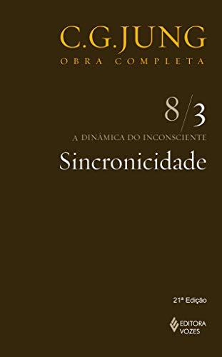 Sincronicidade Vol. 8/3: a Dinâmica do Inconsciente - Parte 3: Volume 8