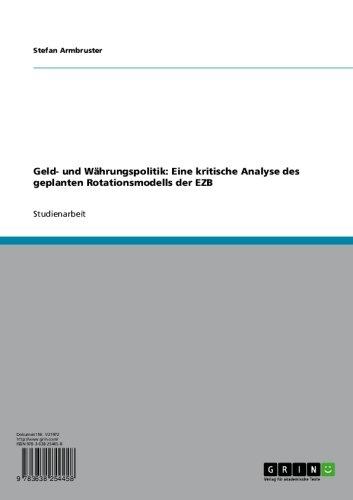 Geld- und Währungspolitik: Eine kritische Analyse des geplanten Rotationsmodells der EZB (German Edition)