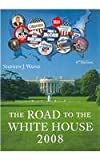 The Road to the White House 2008, Wayne, Stephen J., 0495571547