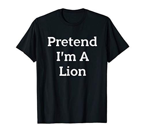 Pretend I'm A Lion Costume Funny Halloween Party T-Shirt -