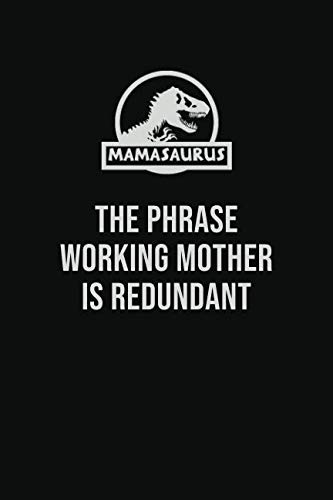 The Phrase Working Mother Is Redundant: Inspirational Mothers Day writing Journal Blank Lined 6x9 matte finish