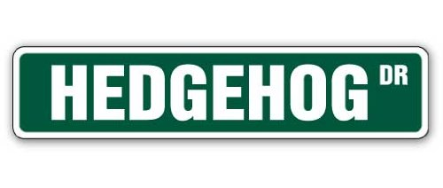 HEDGEHOG Street Sign hedgehogs cage pet signs mammal | Indoor/Outdoor |  30