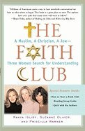 Faith Club A Muslim, a Christian, a Jew -- Three Women Search for Understanding (Paperback, (Faith Club)