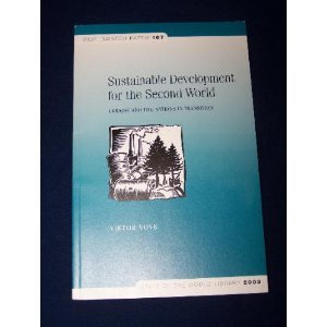 Sustainable Development For The Second World: Ukraine And The Nations In Transition (World Watch Paper)