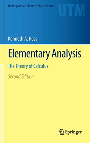 Elementary Analysis: The Theory of Calculus (Undergraduate Texts in Mathematics)