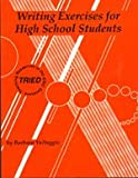 Writing Exercises for High School Students, Barbara Vultaggio, 0927516098