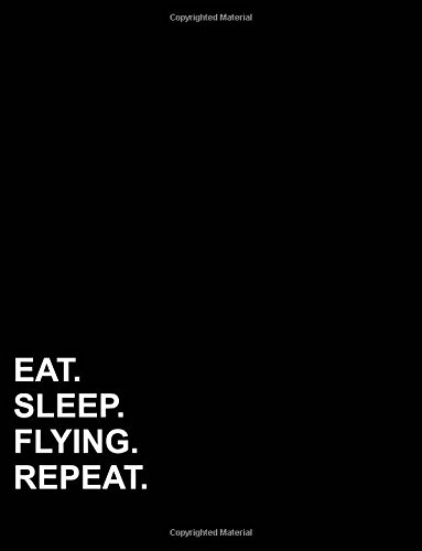 "Eat Sleep Flying Repeat: Composition Notebook: College Ruled Diary Daily Planner, Journals For Girls, Writing Journals For Kids, 8.5"" x 11"", 200 pages (Volume 40) ebook"