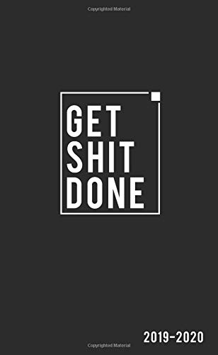 Get Shit Done 2019-2020: Pretty inspirational Two-Year Monthly Pocket Planner with Phone Book, Password Log and Notebook. Cute Black Calendar, Organizer and Agenda.