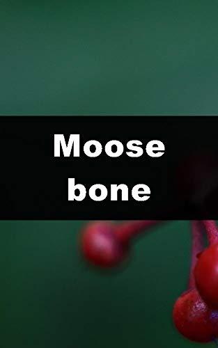 (Moose bone (Italian Edition))