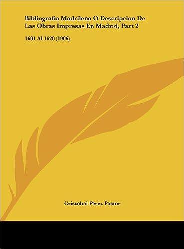Descargue libros gratis en pdf Bibliografia Madrilena O Descripcion ...