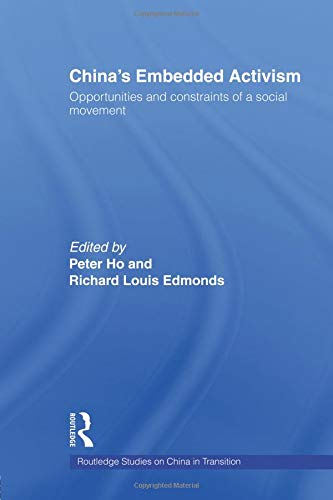China's Embedded Activism (Routledge Studies on China in Transition)
