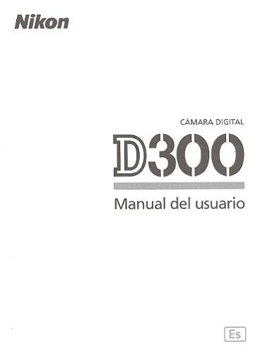 nikon d300 digital camara original instruction manual spanish text rh amazon com nikon d300 manual pdf download nikon d300 manual printable