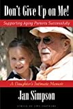 Don't Give Up on Me! Supporting Aging Parents