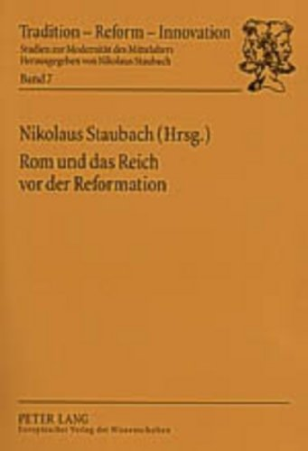 Rom und das Reich vor der Reformation (Tradition - Reform - Innovation) (German Edition) by Peter Lang GmbH, Internationaler Verlag der Wissenschaften