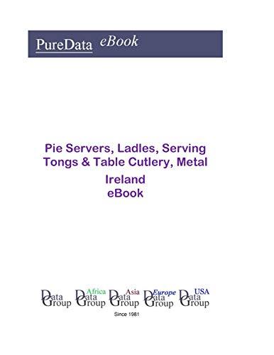 Pie Servers, Ladles, Serving Tongs & Table Cutlery, Metal in Ireland: Market Sales
