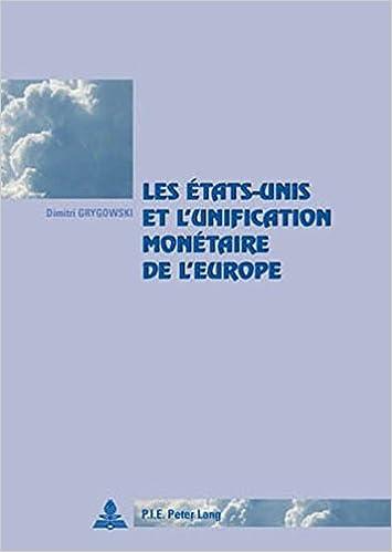 Livres Les Etats-Unis et l'Unification Monetaire de l'Europe pdf epub