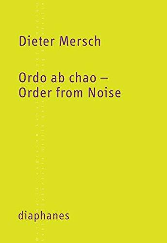 Ordo ab chao - Order from Noise (Kleine Reihe) Taschenbuch – 3. Dezember 2013 Dieter Mersch Diaphanes 3037343826 COMPUTERS / Cybernetics