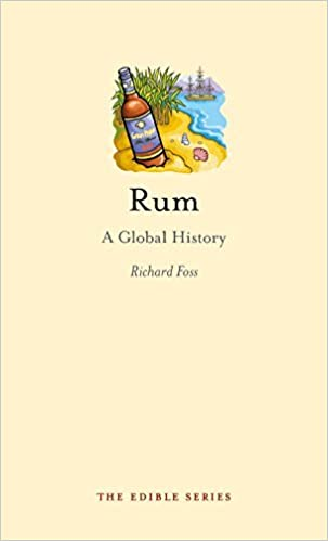 Rum: A Global History by: Richard Foss May-2012: Amazon.es ...