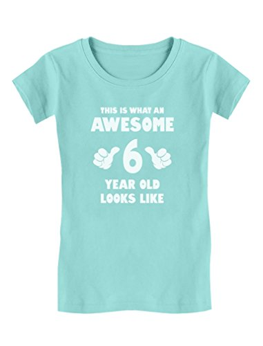 Tstars This Is What an Awesome 6 Year Old Looks Like Girls' Fitted T-Shirt S (6/6X) Chill (Girls Fitted Tee)