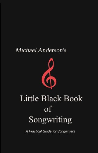 Michael Andersons Little Black Book Of Songwriting