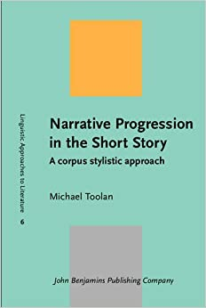 Book Narrative Progression in the Short Story: A corpus stylistic approach (Linguistic Approaches to Literature)