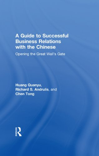 A Guide to Successful Business Relations With the Chinese: Opening the Great Wall's Gate (Haworth Series in International Business) Pdf