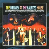 The Mermen Live At the Haunted House