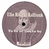 Elio Riso & Raffunk / To Be Or Not To Be