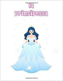 Immagini Principesse Da Colorare.La Principessa Libro Da Colorare Principesse Da Colorare