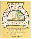 Great American Cakes, Lorraine Bodger, 0517027402