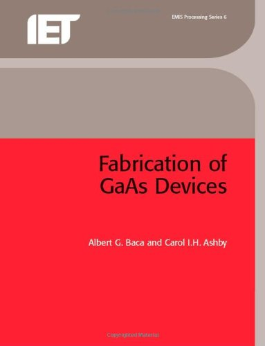 Fabrication Of GAAS Devices  Processing Series Band 6
