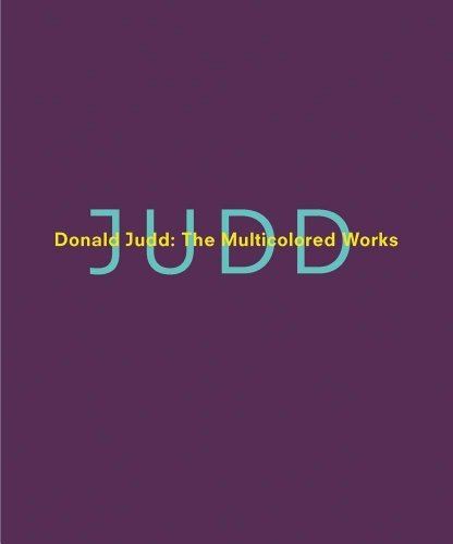 Donald Judd: The Multicolored Works by Marianne Stockebrand William C. Agee Rudi Fuchs Donald Judd Adrian Kohn Richard Shiff (2014-12-16) Hardcover