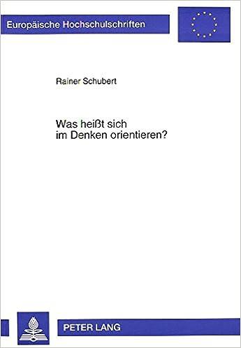Book Was Heisst Sich Im Denken Orientieren?: Eine Christlich-Philosophische Abhandlung (Europaeische Hochschulschriften / European University Studie)
