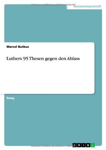 Luthers 95 Thesen gegen den Ablass