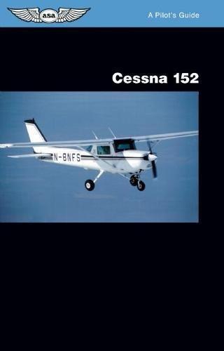 Cessna 152: A Pilot's Guide
