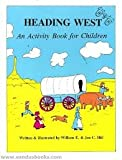 Heading West, William E. Hill, Jan C. Hill, 0963607103
