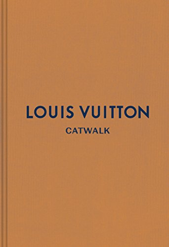 Louis Vuitton: The Complete Fashion Collections (Catwalk) ()