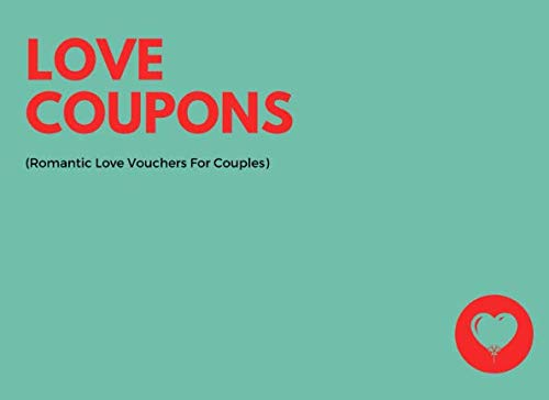Love Coupons (Romantic Love Vouchers For Couples): Relationship