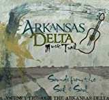 Arkansas Delta Music Trail: Sounds From the Soil and Soul