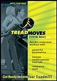 TREADMOVES - Extreme Moves DVD