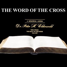 The Word of the Cross (Lp Record) Dr. Peter H. Eldersveld Memorial - Hours Crystal Mall