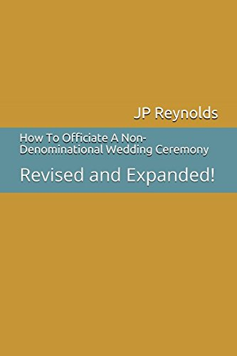 Ceremony Wedding Planner (How To Officiate A Non-Denominational Wedding Ceremony: Revised and Expanded!)
