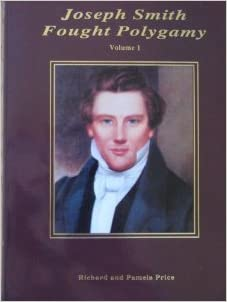 Book Joseph Smith Fought Polygamy: How Men Nearest the Prophet Attached Polygamy to His Name in Order to Justify Their Own Polygamous Crimes