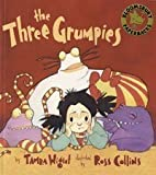 img - for The Three Grumpies by Tamra Wight (2005-05-02) book / textbook / text book