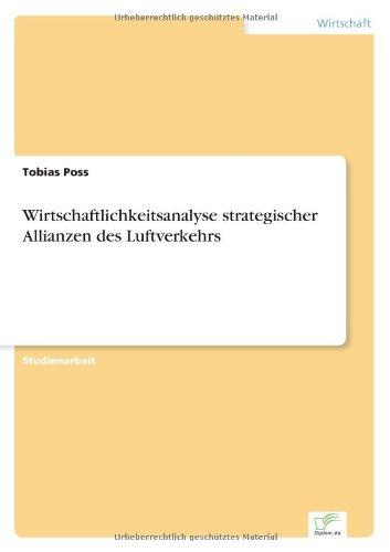 Wirtschaftlichkeitsanalyse strategischer Allianzen des Luftverkehrs  [Poss, Tobias] (Tapa Blanda)