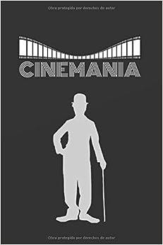CINEMANIA: CUADERNO DE NOTAS. LIBRETA DE APUNTES, DIARIO PERSONAL O AGENDA. REGALO ORIGINAL PARA AMANTES DEL CINE.