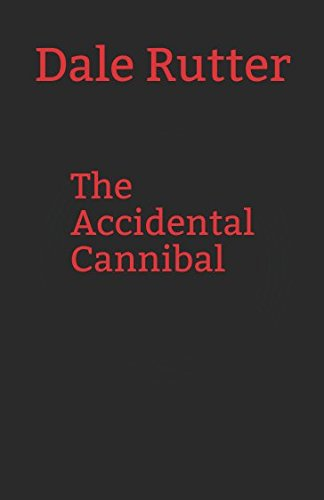 The Accidental Cannibal