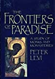 The Frontiers of Paradise, Peter Levi, 155584197X