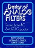 Design Analog Filters, Schaumann, R. and Ghausi, M., 0132002884